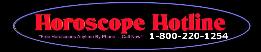 Horoscope Hotline Network - Free Phone Horoscopes 24/7 - Call for your horoscope now